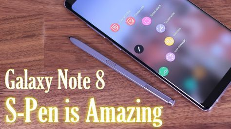 Galaxy Note 8: Full S-Pen Tips, Tricks & Features (That No One Will Show You) - YouTube