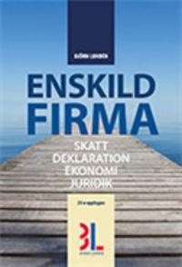 Enskild firma : skatt, deklaration, ekonomi, juridik (häftad)