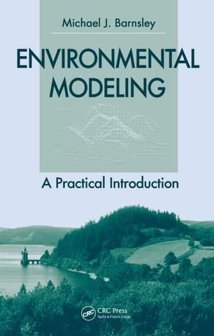 Environmental Modeling: A Practical Introduction; Mike J. Barnsley; Hardback