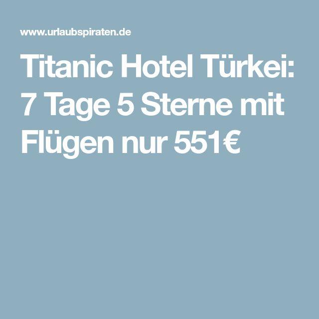 Titanic Hotel Türkei: 7 Tage 5 Sterne mit Flügen nur 551€