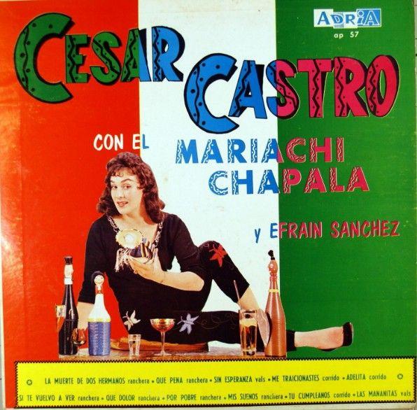 Cesar Castro Con El Mariachi Chapala Y Efrain Sanchez - Cesar Castro Con El Mariachi Chapala Y Efrain Sanchez (Vinyl, LP, Album) at Discogs