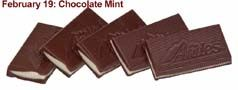 February 19: National Chocolate Mint Day. Andes Mints used to be given with the check in upper-scale restaurants. They are a nice chocolate mint though I'm sure there are more options available these days. Do you have any favorites?