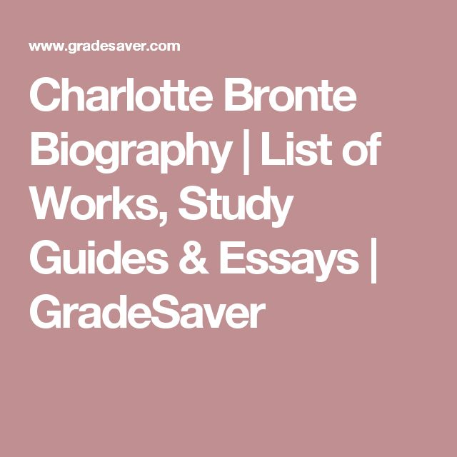 Charlotte Bronte Biography | List of Works, Study Guides & Essays | GradeSaver