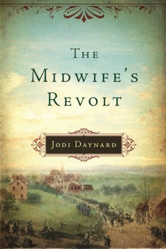 The Midwife's Revolt (The Midwife Series) - good book incorporating the Adams family and other Revolutionary War events