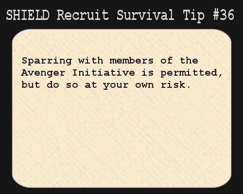 S.H.I.E.L.D. Recruit Survival Tip #36:Sparring with members of the Avenger Initiative is permitted, but do so at your own risk.