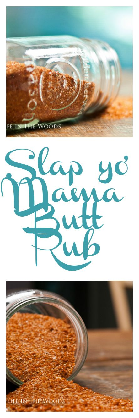 Slap yo' Mama Butt Rub is the perfect spice rub for pork or chicken.