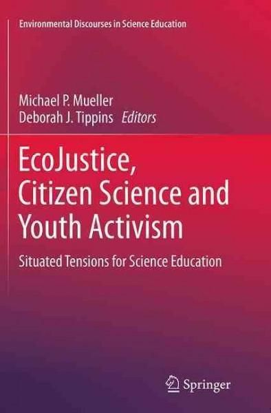 Ecojustice, Citizen Science and Youth Activism: Situated Tensions for Science Education