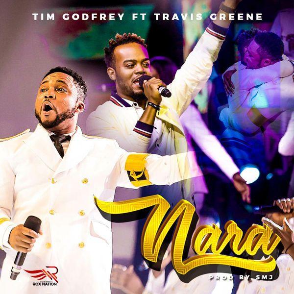 DOWNLOAD: Tim Godfrey ft Travis Greene - Nara   Latest Music