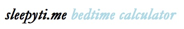 sleepytime bedtime calculator will tell you what time you need to go to bed in order to not wake up in the middle of a sleep cycle.