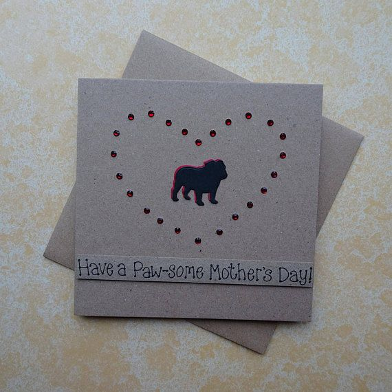 Unique handmade Mothers Day Card with British Bulldog silhouette and gem heart card for Mum / Mom.  This British Bulldog card for Mum / Mom has a silhouette of a British Bulldog standing happily surrounded by gems in the shape of a heart. The shadow of the dog and the gems can be selected from the drop-down menu for this Mothering Sunday card. The sentiment is added with 3D foam and reads: To my paw-some Mum  PERSONALISING YOUR CARD: You can choose the colour of the matching shadow ...