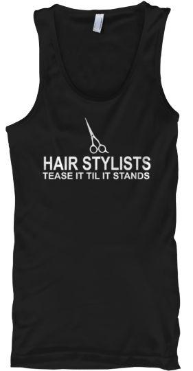 HAIR STYLISTS - Tease It Til It Stands