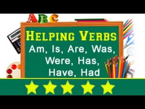 Helping Verbs: Am, Is, Are, Was, Were, Has, Have, Had