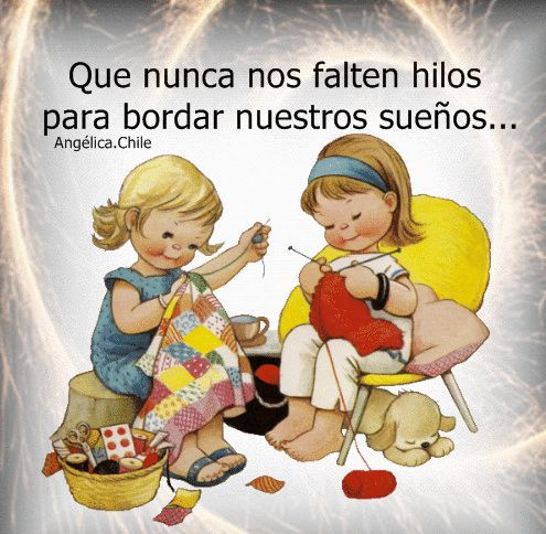 SUEÑOS DE AMOR Y MAGIA: Que nunca nos falten hilos para bordar nuestros su...