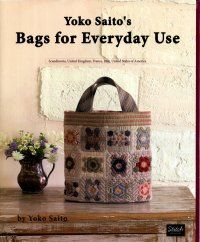 Bags for Everyday Use (Book) by Yoko Saito Ms. Saito is an acclaimed quilter, teacher and designer from Japan, wows us once again. In this book, she designed a variety of bags that were inspired from her many travels around the world.  There are 21 projects that include handbags, shoulder bags, pouches and more.