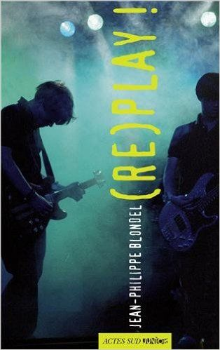 Amazon.fr - (Re)play ! - Jean-Philippe Blondel - Livres