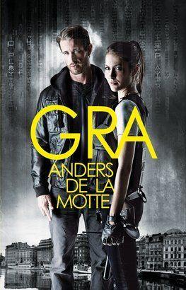 Autor: Anders de la Motte  Tytuł: Gra Wydawnictwo: Czarna Owca. Forma: Papierowa.     Witaj w naszej Grze! To może być Twoja najważniejsza r...