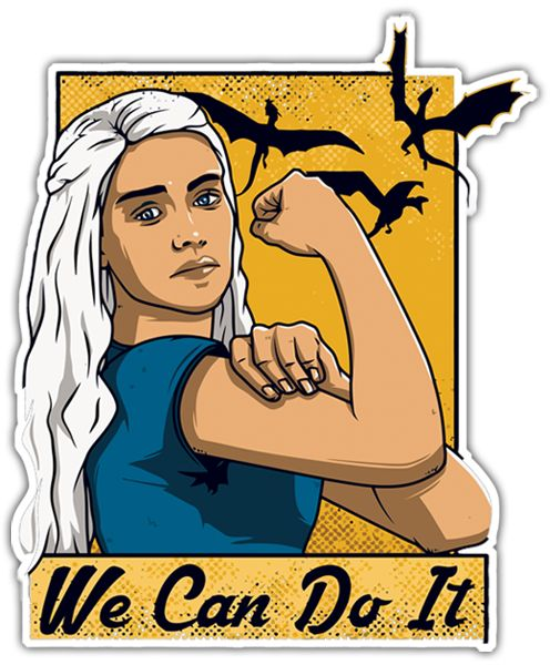 Pegatinas: Juego de Tronos We Can Do It #GOT #Daenerys #Khaleesi #WeCanDoIt