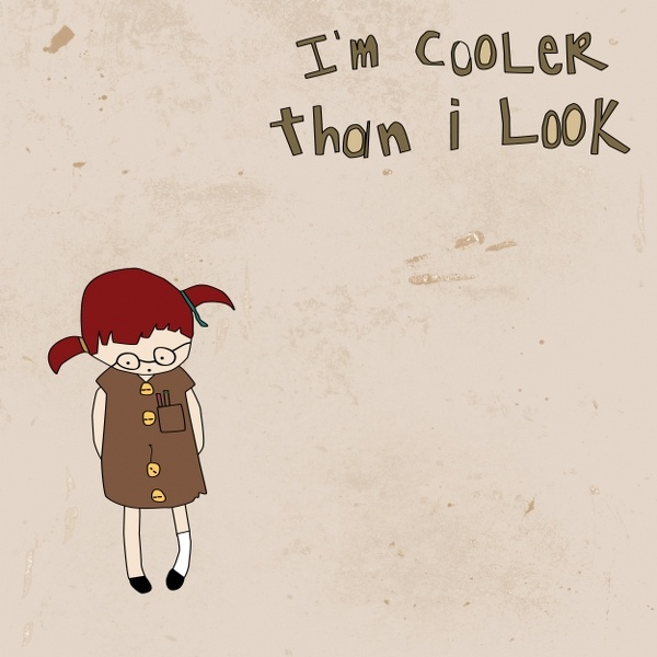 """""""i'm cooler than i look"""": I M Coolers, Baby Girl, Partial True, Posts, So True, Things, Favorite Quotes, I'M, True Stories"""
