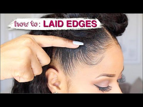 EDGES LAID TO THE GAWDSSS! ➟ how I slay my natural edges [Video] - Black Hair Information