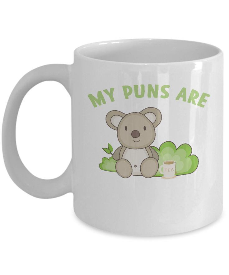 Nurture your koala-loving side with this cute My Puns Are Koala Tea item.