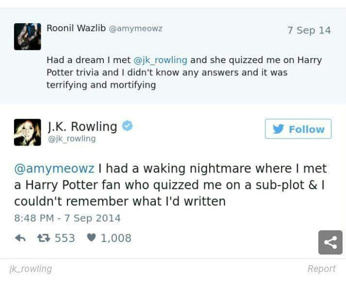 You can't not love J.K Rowling. And that IS a terrifying nightmare.