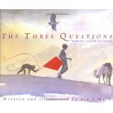 The Three Questions [Based on a story by Leo Tolstoy] (Hardcover)By Leo Tolstoy