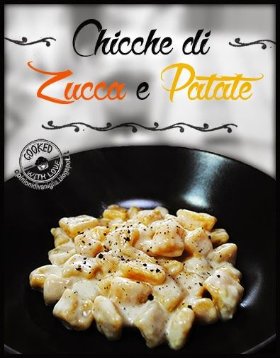 Chicche di Zucca e Patate con crema di formaggio - Ricetta Bimby http://opinionidivaniglia.blogspot.it/2014/11/ricetta-bimby-chicche-di-zucca-e-patate.html