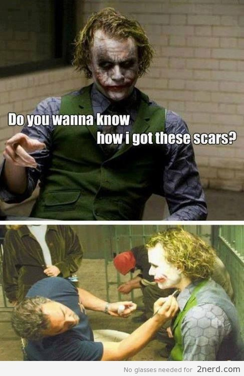 How The Joker got his scars - http://2nerd.com/funny-pics/joker-scars/