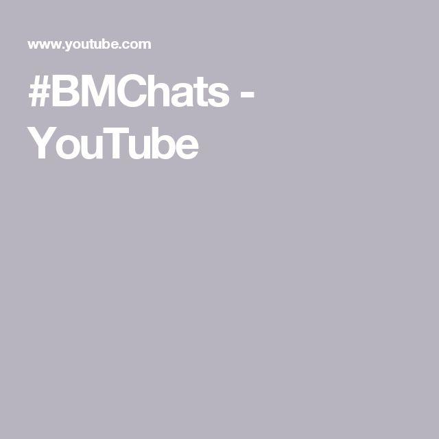 #BMChats - YouTube