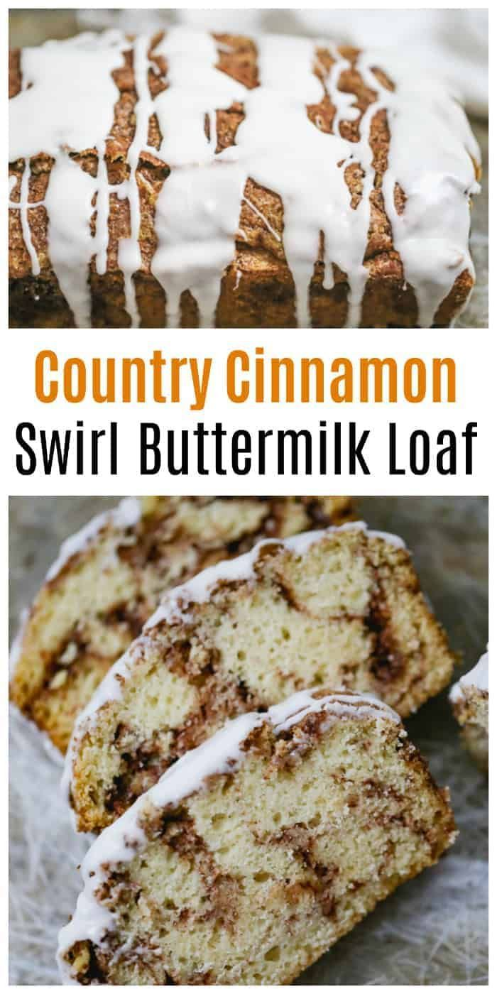 Country Cinnamon Swirl Buttermilk Loaf In 2020 Yummy Cheesecake Homemade Ice Cream Recipes Dessert Recipes Easy