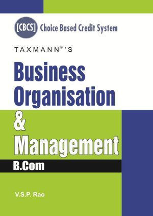 Business Organisation & Management for B.Com by V.S.P. Rao incorporated types of organisation structures, form of business, social responsibilities & ethics and multinational corporations & indian transnational corporations.