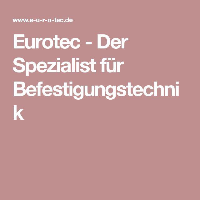 Eurotec - Der Spezialist für Befestigungstechnik