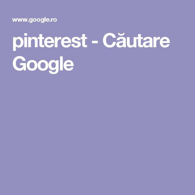 pinterest - Căutare Google