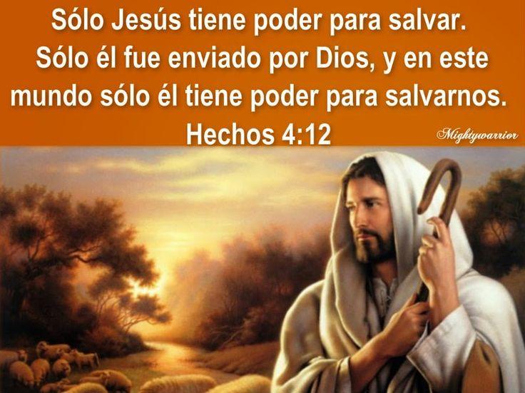 "JESUS PODEROSO GUERRERO: Hechos 4:12~~~"" Solo Jesus Salva """