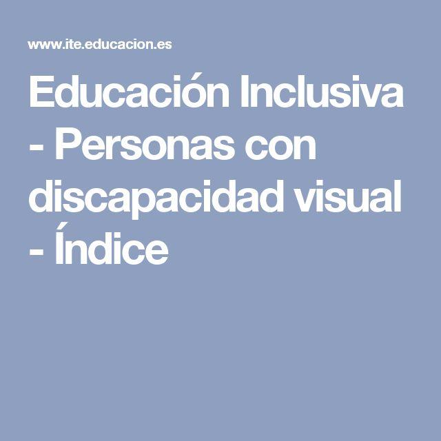 Educación Inclusiva - Personas con discapacidad visual - Índice