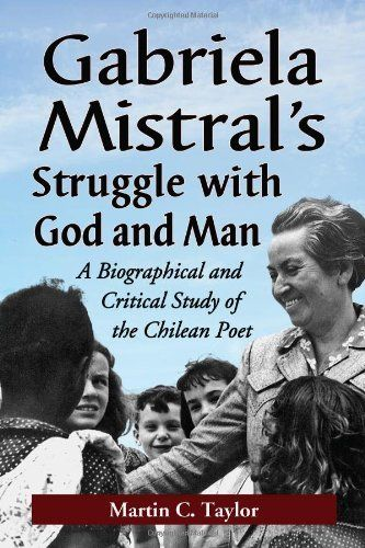 Gabriela Mistral's Struggle with God and Man: A Biographi... https://www.amazon.com/dp/B00AT86L7Y/ref=cm_sw_r_pi_dp_x_Qz1hybJHKSFYZ