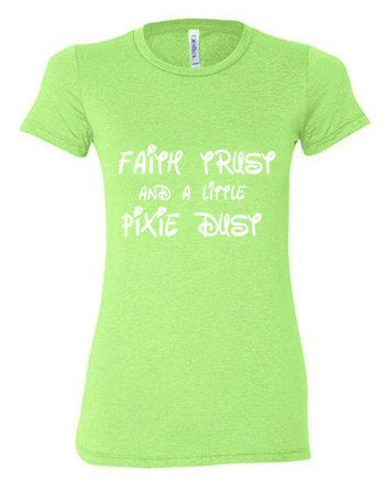 We all need some faith trust and a little pixie dust to train so hard! $24.99