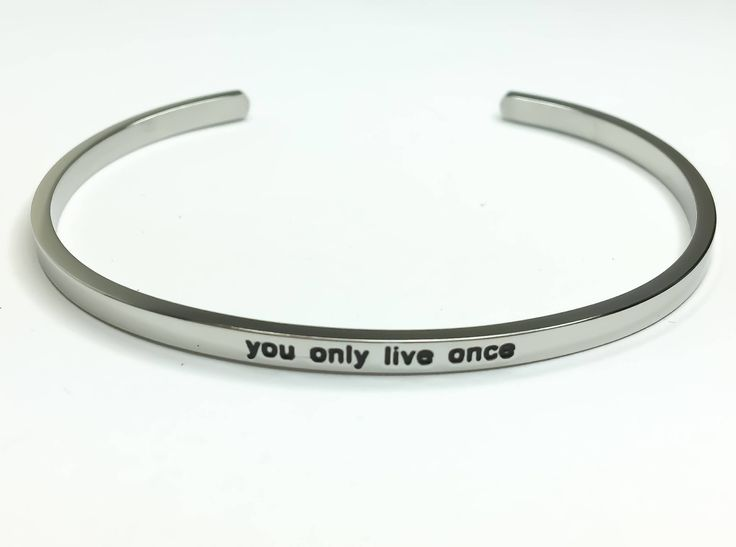 You Only Live Once Bracelet, Silver Stainless Steel Bracelet, Inspire Jewelry, Motivational Bracelet, Thin Cuff Bangle, Gifts for Her, Gifts by MissFitBoutiqueCA on Etsy https://www.etsy.com/ca/listing/545355164/you-only-live-once-bracelet-silver