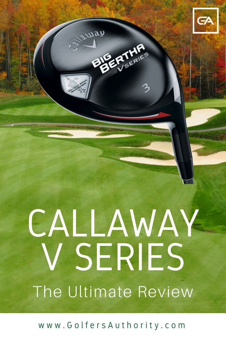 Callaway Big Bertha V Series 3 Wood Review Course Tested Expert Review Golf Tips For Beginners Big Bertha Golf Clubs