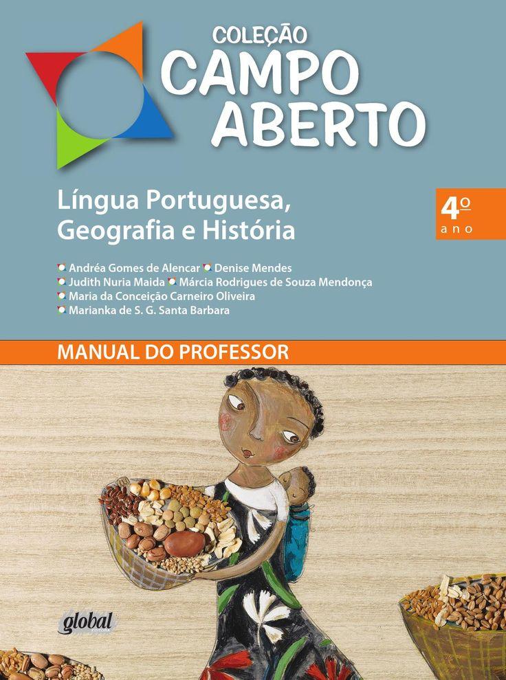 Língua Portuguesa, Geografia e História  Coleção Campo Aberto - Volume 7 4º Ano do Ensino Fundamental Manual do Professor