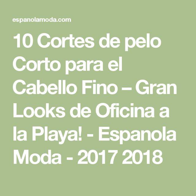 10 Cortes de pelo Corto para el Cabello Fino – Gran Looks de Oficina a la Playa! - Espanola Moda - 2017 2018