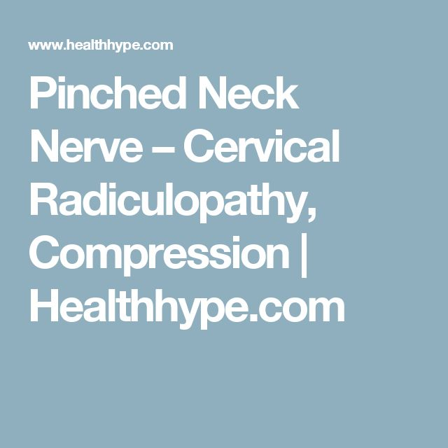 Pinched Neck Nerve – Cervical Radiculopathy, Compression | Healthhype.com