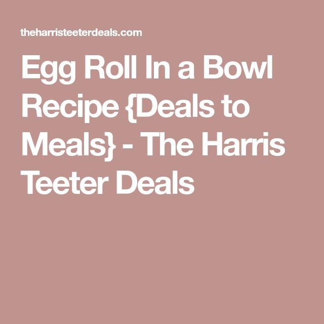 Egg Roll In a Bowl Recipe {Deals to Meals} - The Harris Teeter Deals