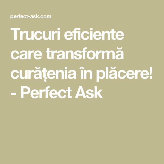 Trucuri eficiente care transformă curățenia în plăcere! - Perfect Ask