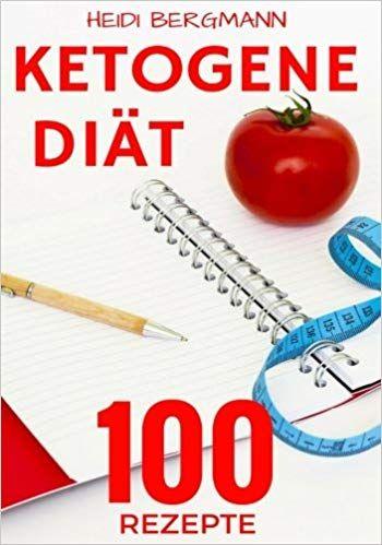 Ketogene Diät: Abnehmen mit 100 tollen Rezepten für..