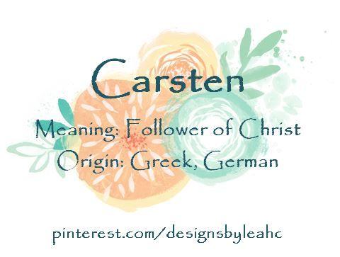 Baby Boy Name: Carsten  Meaning: Follower of Christ  Origin: Greek