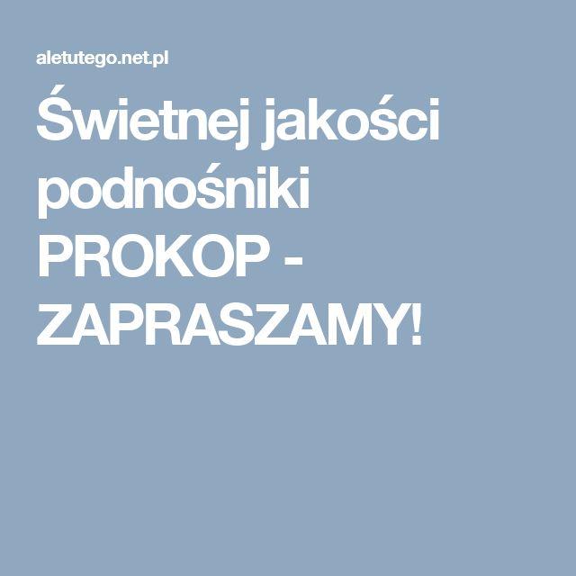 Świetnej jakości podnośniki PROKOP - ZAPRASZAMY!