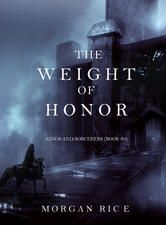 Photo PDF The Weight of Honor (Kings and Sorcerers—Book 3) by Morgan Rice by Morgan Rice