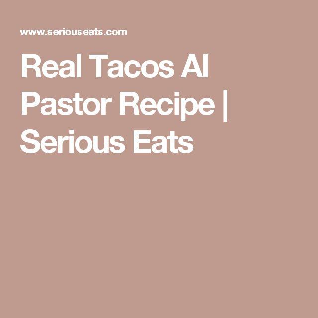 Real Tacos Al Pastor Recipe | Serious Eats