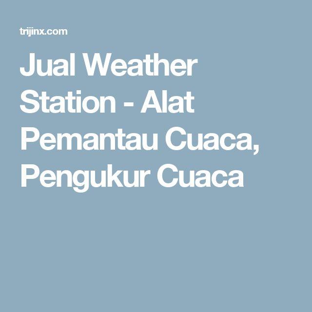 Jual Weather Station - Alat Pemantau Cuaca, Pengukur Cuaca